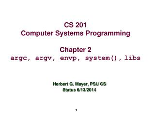 CS 201 Computer Systems  Programming Chapter  2 argc, argv, envp, system(), libs