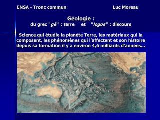 La terre : 4,5 mia ?      météorites : entre 4,55 et 4,5