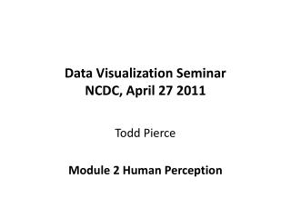 Data Visualization Seminar NCDC, April 27 2011