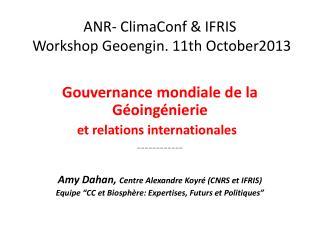 ANR- ClimaConf & IFRIS  Workshop Geoengin. 11th October2013