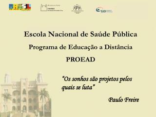 Escola Nacional de Saúde Pública Programa de Educação a Distância PROEAD