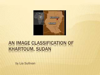 An Image  C lassification of Khartoum, Sudan