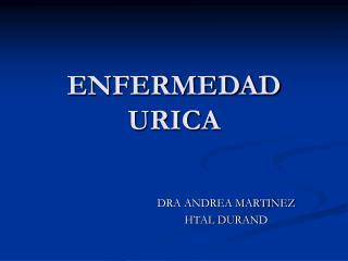ENFERMEDAD URICA
