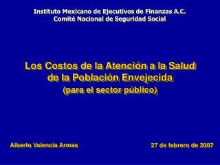 Los Costos de la Atención a la Salud de la Población Envejecida (para el sector público)