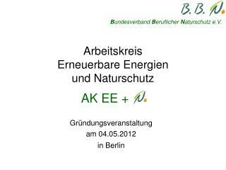 Arbeitskreis  Erneuerbare Energien  und Naturschutz