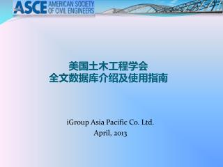 iGroup Asia Pacific Co. Ltd. April, 2013