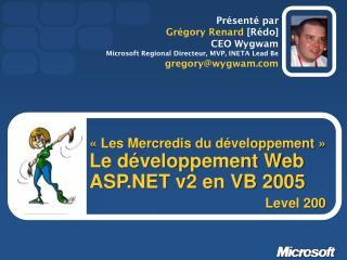 «Les Mercredis du développement» Le développement Web ASP.NET v2 en VB 2005