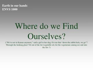 Earth in our hands ENVS 1000