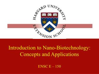 Introduction to Nano-Biotechnology: Concepts and Applications ENSC E – 150