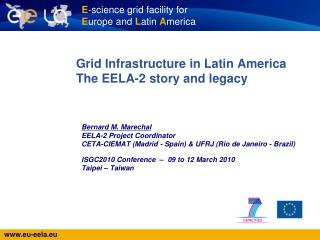 Grid Infrastructure in Latin America The�EELA-2 story and legacy�