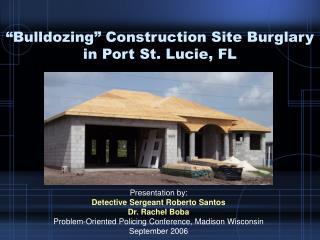 Bulldozing Construction Site Burglary