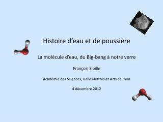 Histoire d'eau et de poussière La molécule d'eau, du Big-bang à notre verre François Sibille