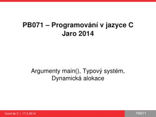 PB 071  – Programování v jazyce C Jaro 2014