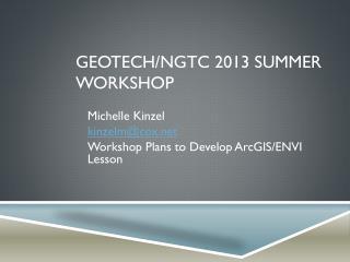 GeoTech /NGTC 2013 Summer Workshop