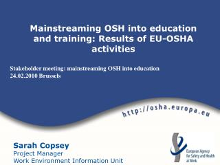 Stakeholder meeting: mainstreaming OSH into education 24.02.2010 Brussels