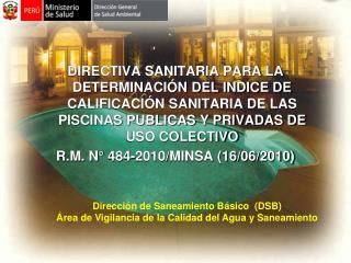 Direcci�n de Saneamiento B�sico  (DSB) �rea de Vigilancia de la Calidad del Agua y Saneamiento