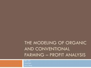 The Modeling of Organic and Conventional Farming – Profit Analysis