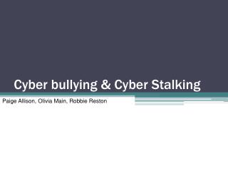 Cyber bullying & Cyber Stalking