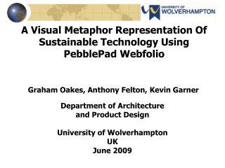 A Visual Metaphor Representation Of Sustainable Technology Using PebblePad Webfolio