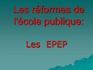 Les réformes de l'école publique: