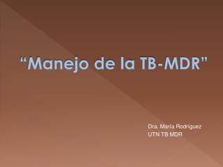 """Manejo de la TB-MDR"""