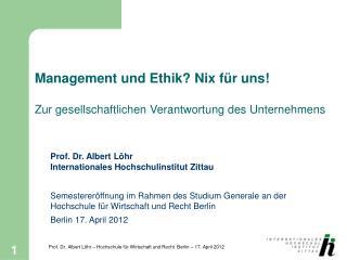 Management und Ethik? Nix für uns!  Zur gesellschaftlichen Verantwortung des Unternehmens
