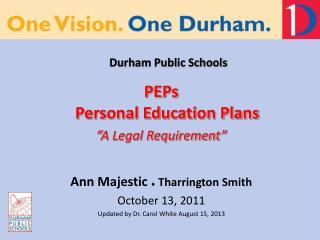 """Durham Public Schools  PEPs Personal Education Plans """"A Legal Requirement"""""""