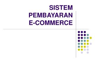 SISTEM PEMBAYARAN   E-COMMERCE