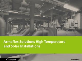 Armaflex Solutions  High  Temperature