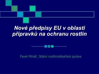 Nové předpisy EU v oblasti přípravků na ochranu rostlin