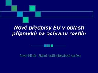 Nov� p?edpisy EU v oblasti p?�pravk? na ochranu rostlin