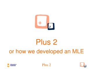 Plus 2 or how we developed an MLE