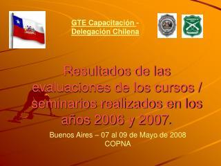 Resultados de las evaluaciones de los cursos / seminarios realizados en los años 2006 y 2007 .