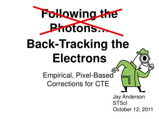 Following the  Photons…