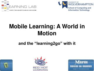 Mobile Learning: A World in Motion