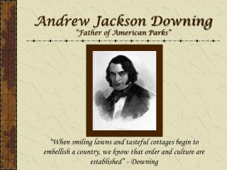 "Andrew Jackson Downing ""Father of American Parks"""