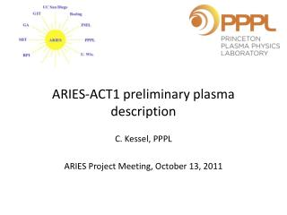 ARIES-ACT1 preliminary plasma description
