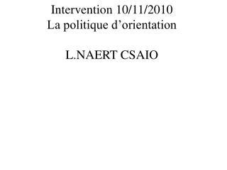 Intervention 10/11/2010 La politique d'orientation  L.NAERT CSAIO