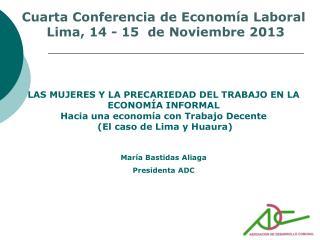 Cuarta Conferencia  de  Economía Laboral  Lima, 14 - 15  de  Noviembre  2013
