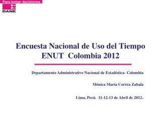 Encuesta Nacional de Uso del Tiempo ENUT  Colombia 2012