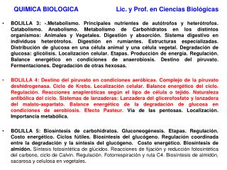 QUIMICA BIOLOGICA Lic. y Prof. en Ciencias Biol�gicas