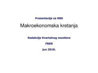 Prezentacija za NBS Makroekonomska  kretanja
