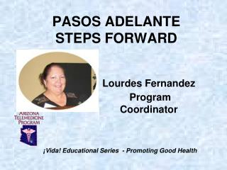PASOS ADELANTE STEPS FORWARD
