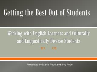 Working with English Learners and Culturally and Linguistically Diverse Students