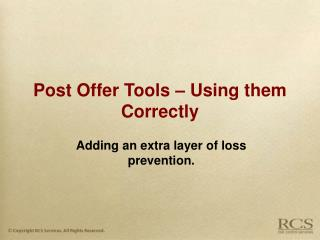 Post Offer Tools – Using them Correctly