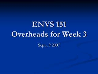 ENVS 151 Overheads for Week 3