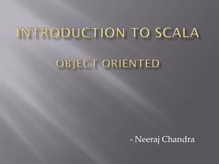 Introduction to  Scala Object Oriented