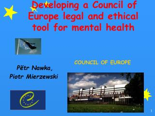 Developing a Council of Europe legal and ethical tool for mental health