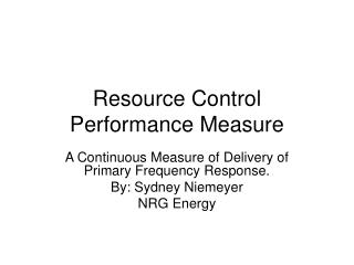 Resource Control Performance Measure