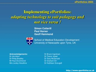 Implementing ePortfolios:  adapting technology to suit pedagogy and not vice versa !